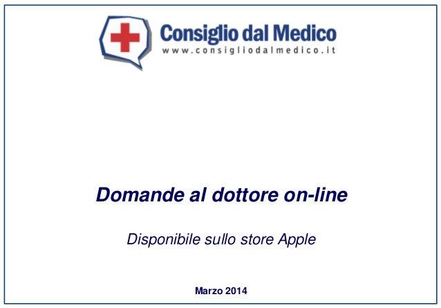 Marzo 2014 Domande al dottore on-line Disponibile sullo store Apple