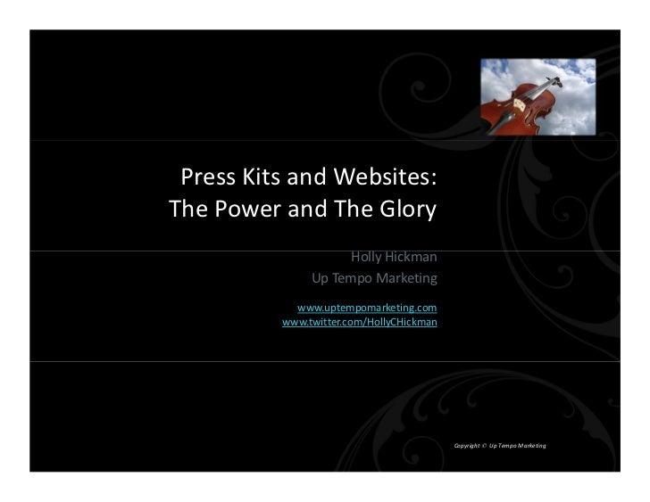 PressKitsandWebsites:ThePowerandTheGlory                     HollyHickman               UpTempoMarketing        ...