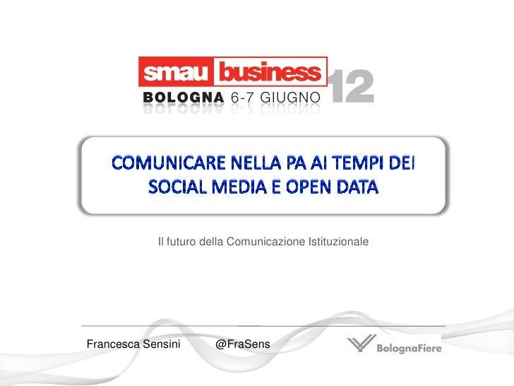 Il futuro della Comunicazione IstituzionaleFrancesca Sensini      @FraSens