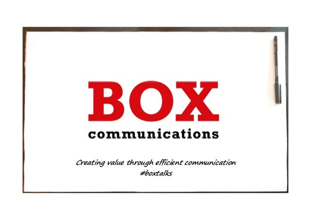 Creating value through efficient communication #boxtalks
