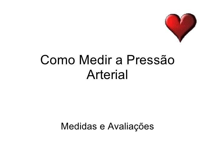 Como Medir a Pressão Arterial Medidas e Avaliações