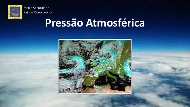 Escola Secundária Rainha Dona Leonor Pressão Atmosférica