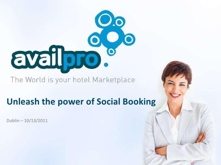 Unleash the power of Social BookingDublin – 10/13/2011<br />