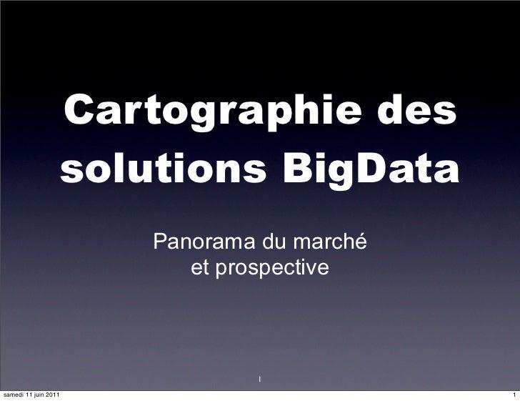 Cartographie des                  solutions BigData                      Panorama du marché                         et pro...