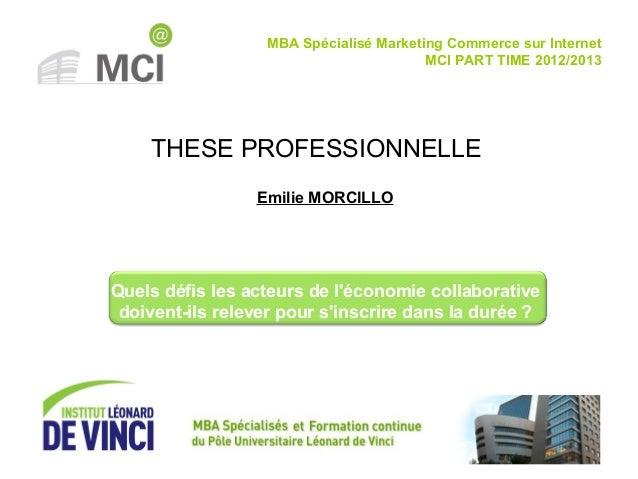 THESE PROFESSIONNELLE MBA Spécialisé Marketing Commerce sur Internet MCI PART TIME 2012/2013 Emilie MORCILLO Quels défis l...
