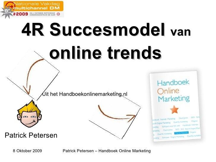 4R Succesmodel  van  online trends   Patrick Petersen Uit het Handboekonlinemarketing.nl