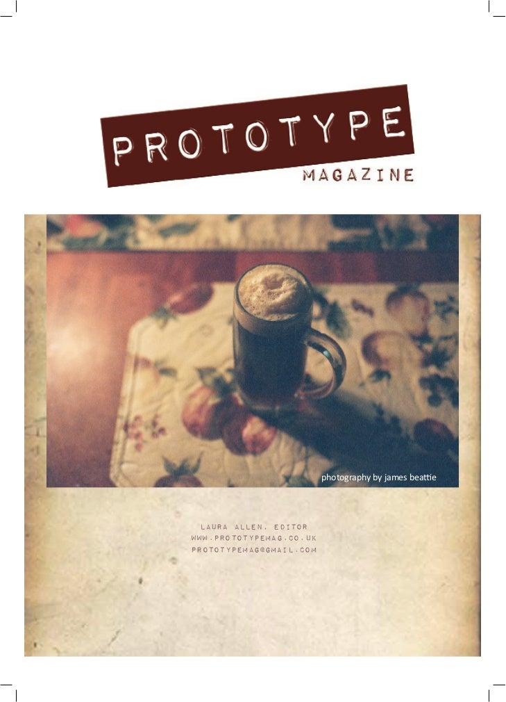 photography by james beattie  LAURA ALLEN, EDITORwww.prototypemag.co.ukprototypemag@gmail.com