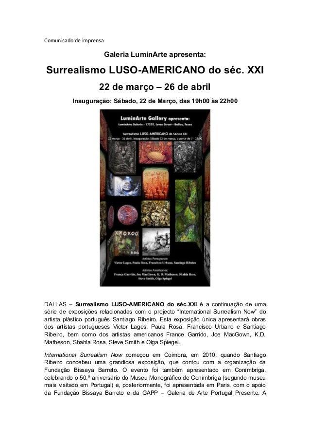 Comunicado de imprensa  Galeria LuminArte apresenta:  Surrealismo LUSO-AMERICANO do séc. XXI 22 de março – 26 de abril Ina...