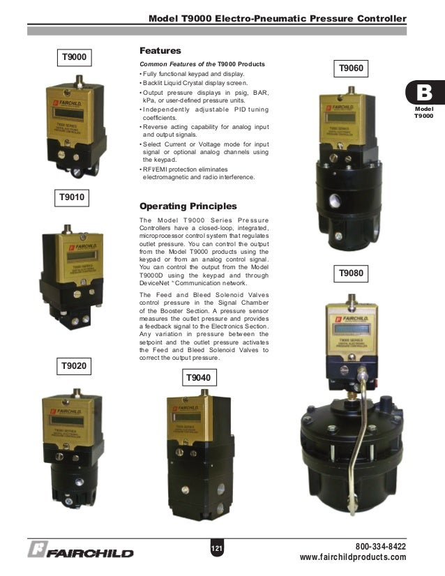 Model T9000 Electro-Pneumatic Pressure Controller 121 Features Common Features of the T9000 Products •Fully functional ke...
