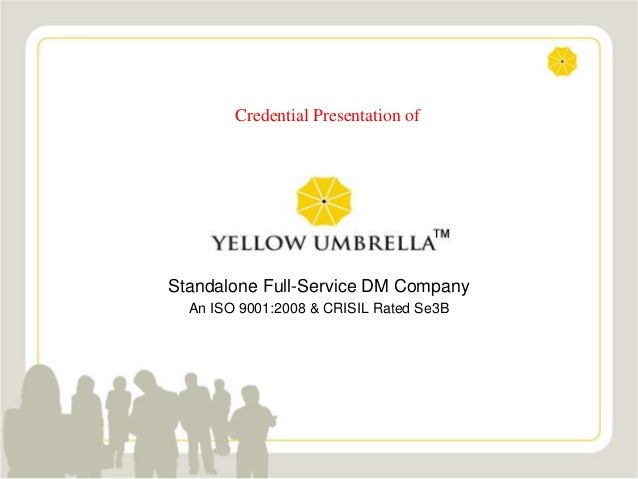 Credential Presentation of  Standalone Full-Service DM Company An ISO 9001:2008 & CRISIL Rated Se3B