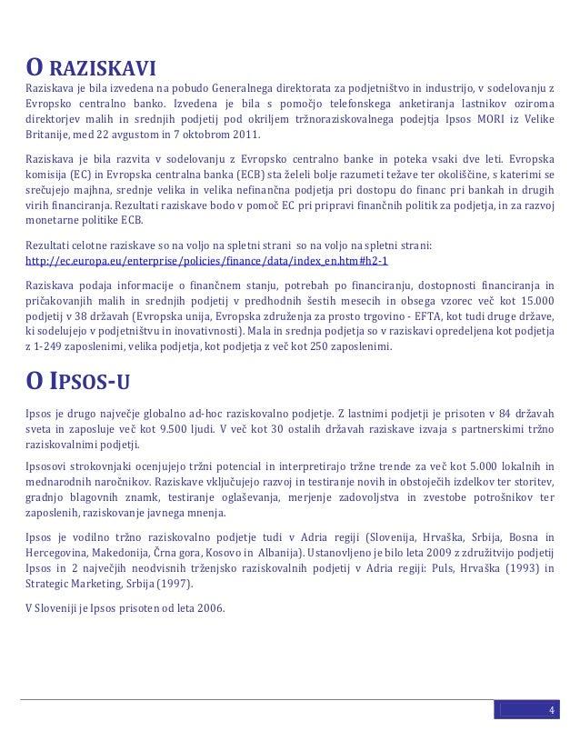 O RAZISKAVIRaziskava je bila izvedena na pobudo Generalnega direktorata za podjetništvo in industrijo, v sodelovanju zEvro...
