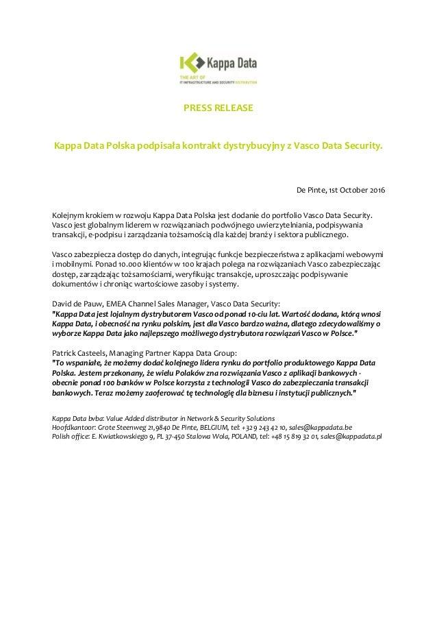 PRESS RELEASE Kappa Data Polska podpisała kontrakt dystrybucyjny z Vasco Data Security. De Pinte, 1st October 2016 Kolejny...