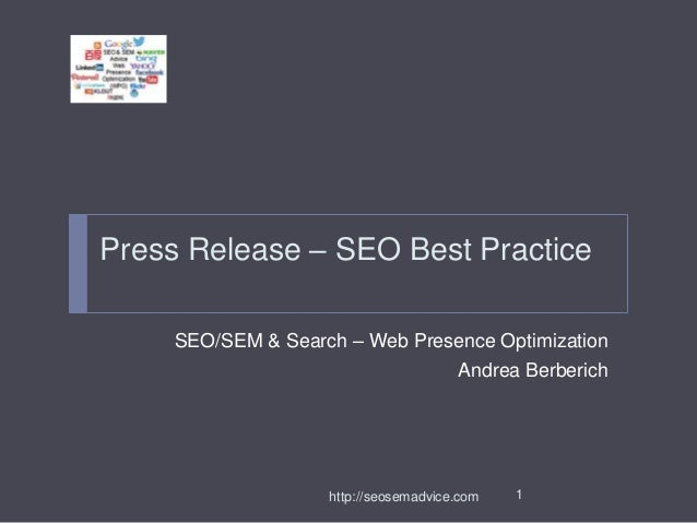 Press Release – SEO Best Practice SEO/SEM & Search – Web Presence Optimization Andrea Berberich  http://seosemadvice.com  ...