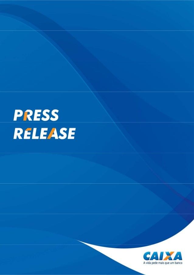 2 CAIXA - Press Release 1S14 Abreviaturas e sinais: • p.p. - Pontos percentuais: diferença algébrica entre percentuais • ∆...