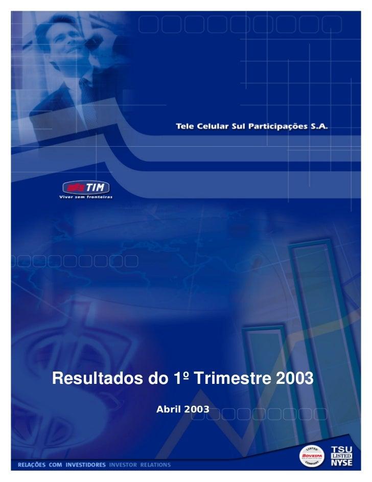 Resultados do 1º Trimestre 2003             Abril 2003