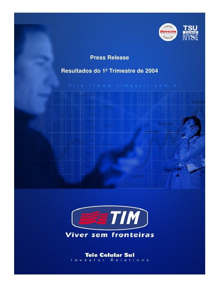 Press Release  Resultados do 1º Trimestre de 2004