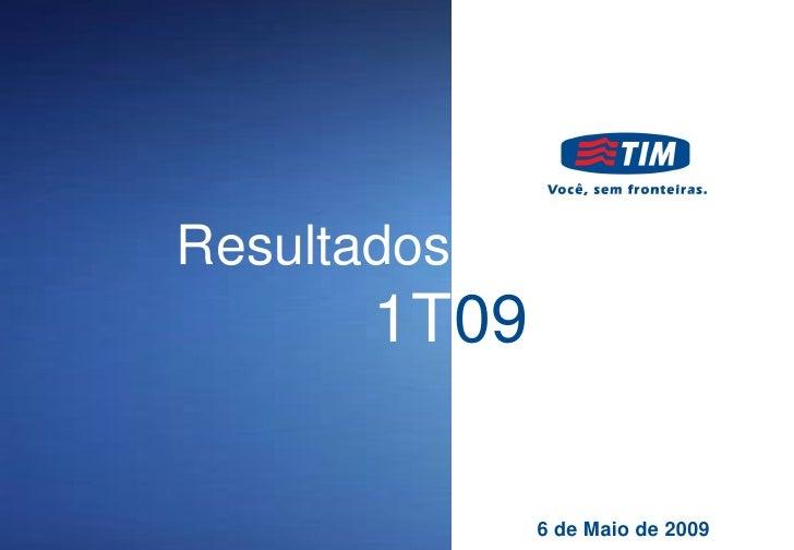 Resultados        1T09                6 de Maio de 2009