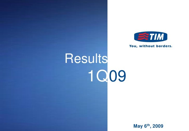 Results    1Q09            May 6th, 2009