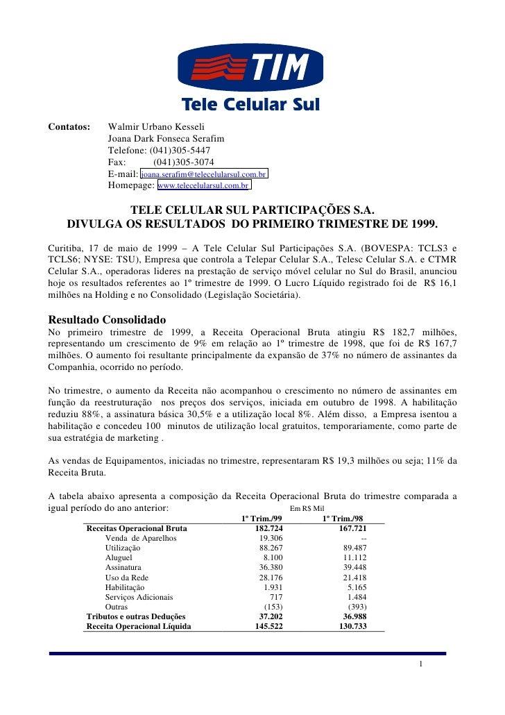 Contatos:     Walmir Urbano Kesseli               Joana Dark Fonseca Serafim               Telefone: (041)305-5447        ...