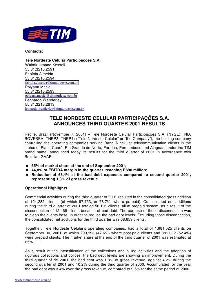 Contacts:        Tele Nordeste Celular Participações S.A.       Walmir Urbano Kesseli       55.81.3216.2591       Fabíola ...