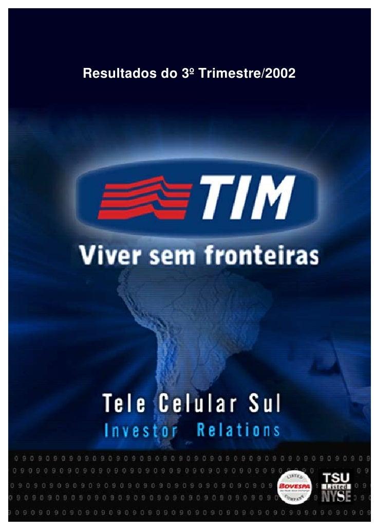 Resultados do 3º Trimestre/2002                    1