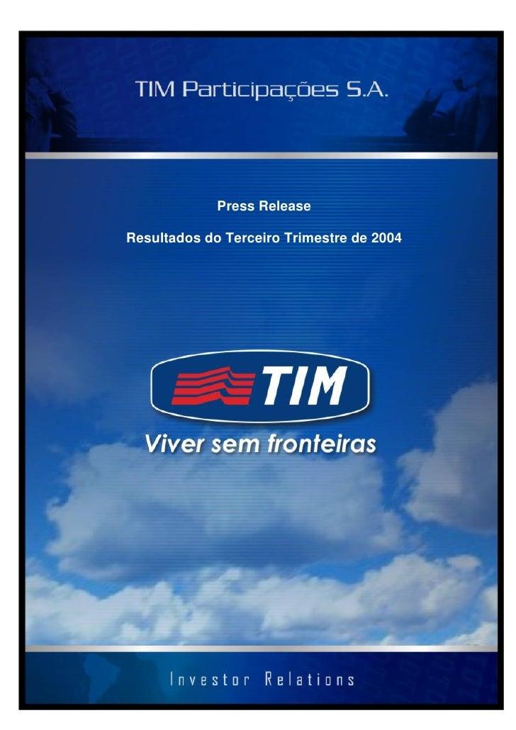 Press Release  Resultados do Terceiro Trimestre de 2004