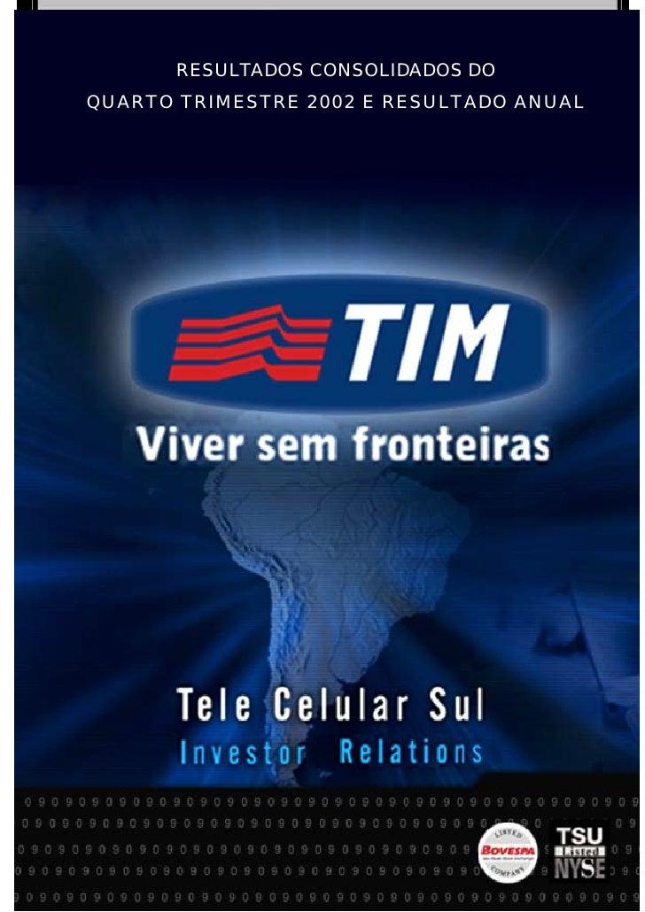 RESULTADOS CONSOLIDADOS DO QUARTO TRIMESTRE 2002 E RESULTADO ANUAL                        1