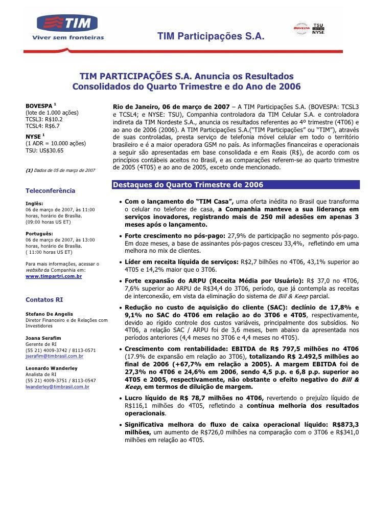 TIM Participações S.A.                         TIM PARTICIPAÇÕES S.A. Anuncia os Resultados                      Consolida...