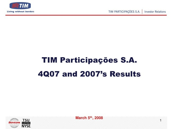 TIM Participações S.A. 4Q07 and 2007's Results             March 5th, 2008                           1