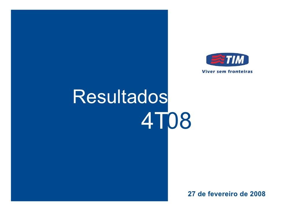 Resultados        4T08                26 de Fevereiro, 2009              27 de fevereiro de 2008