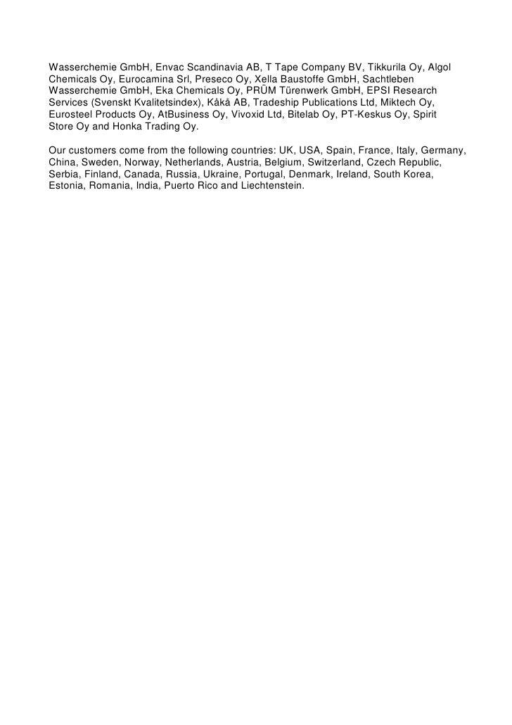 Wasserchemie GmbH, Envac Scandinavia AB, T Tape Company BV, Tikkurila Oy, Algol Chemicals Oy, Eurocamina Srl, Preseco Oy, ...