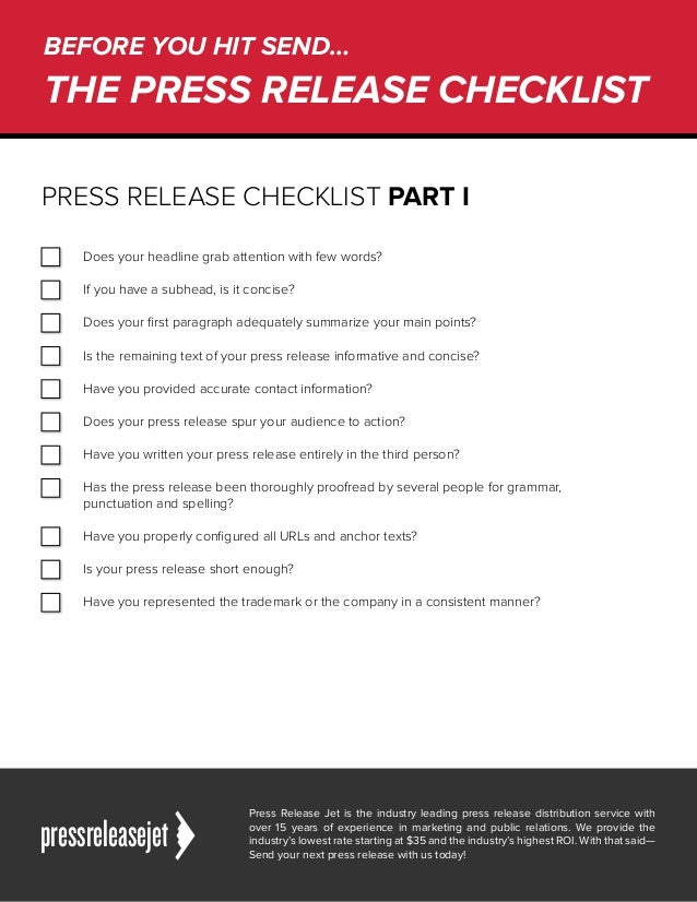 PRESS RELEASE CHECKLIST PART I Does your headline grab attention with few words? If you have a subhead, is it concise? Doe...