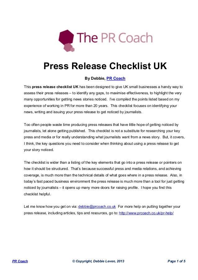 PR Coach © Copyright, Debbie Leven, 2013 Page 1 of 5 Press Release Checklist UK By Debbie, PR Coach This press release che...