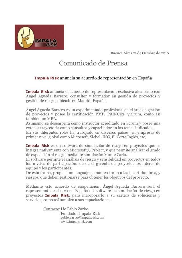 Buenos Aires 21 de Octubre de 2010 Comunicado de Prensa Impala Risk anuncia su acuerdo de representación en España Impala ...