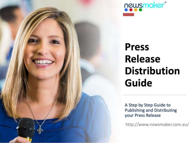 Press Release Distribution Guide A Step by Step Guide to Publishing and Distributing your Press Release http://www.newsmak...