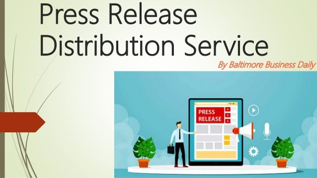 Press Release Distribution Service By Baltimore Business Daily
