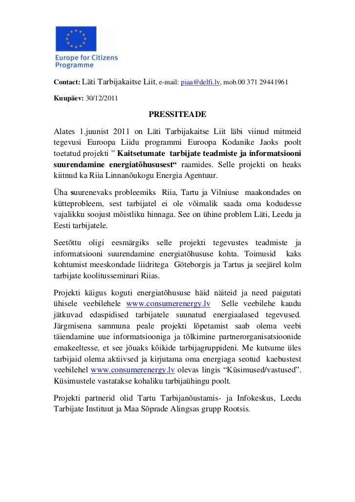 Contact: Läti Tarbijakaitse Liit, e-mail: piaa@delfi.lv, mob.00 371 29441961Kuupäev: 30/12/2011                           ...