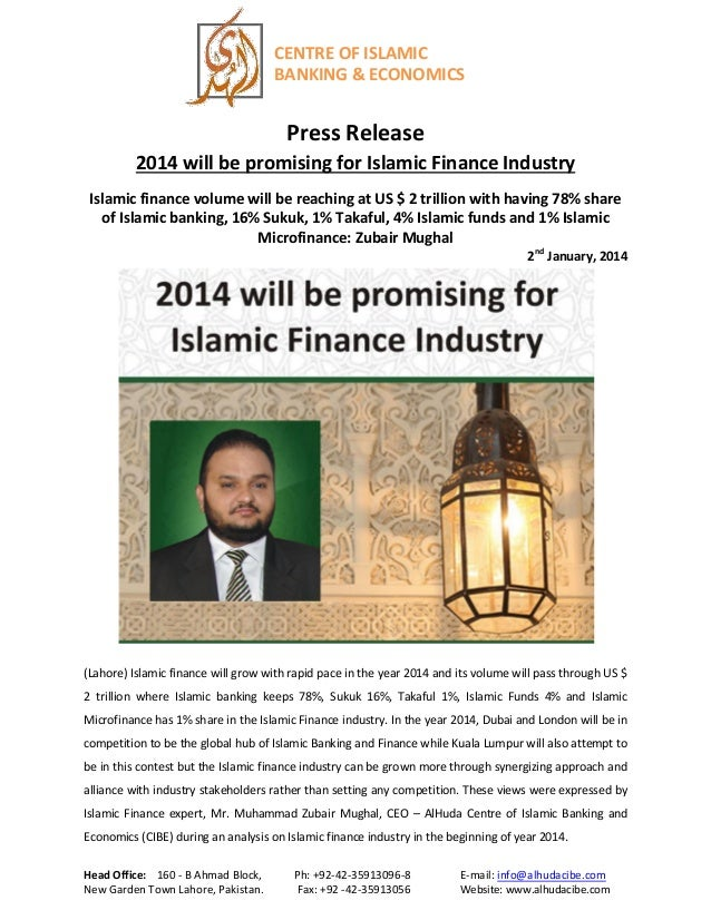 CENTRE OF ISLAMIC BANKING & ECONOMICS  Press Release 2014 will be promising for Islamic Finance Industry Islamic finance v...