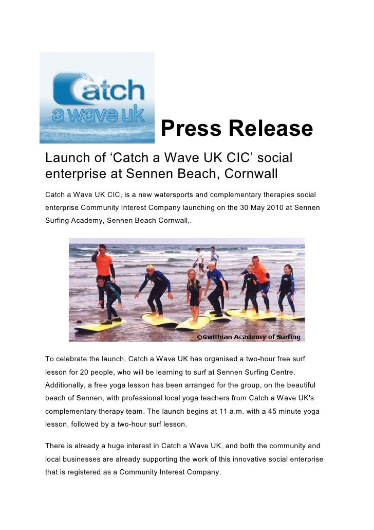 Press Release Launch of 'Catch a Wave UK' social enterprise at Sennen Beach, Cornwall Catch a Wave UK, is a new watersport...