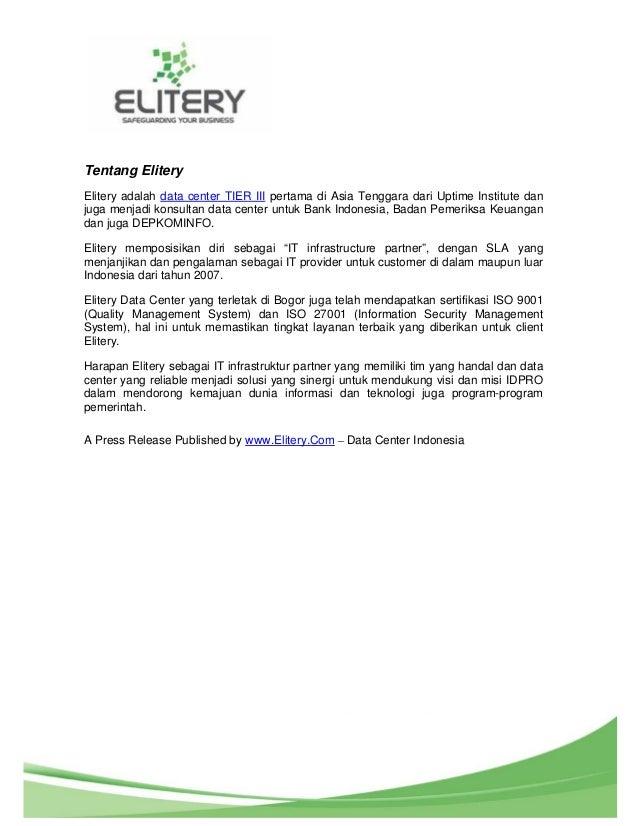 3 Tentang Elitery Elitery adalah data center TIER III pertama di Asia Tenggara dari Uptime Institute dan juga menjadi kons...