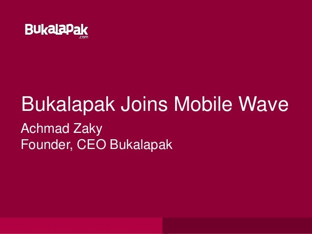 Bukalapak Joins Mobile Wave Achmad Zaky Founder, CEO Bukalapak