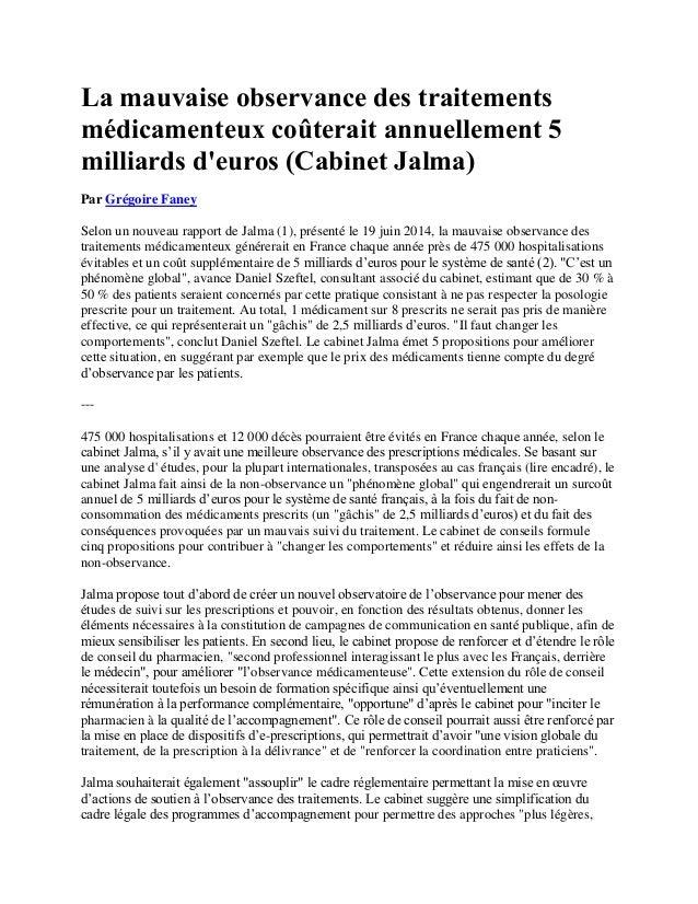 La mauvaise observance des traitements médicamenteux coûterait annuellement 5 milliards d'euros (Cabinet Jalma) Par Grégoi...