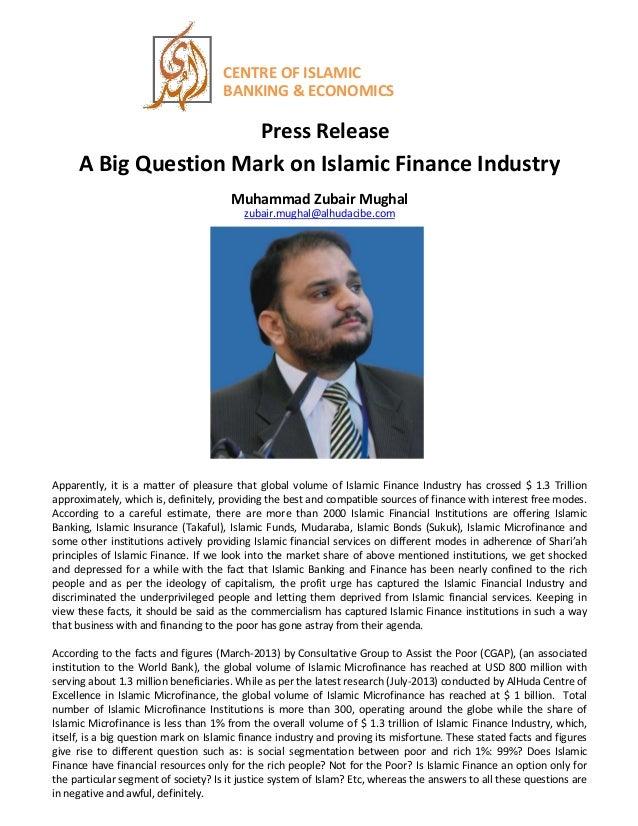 CENTRE OF ISLAMIC BANKING & ECONOMICS Press Release A Big Question Mark on Islamic Finance Industry Muhammad Zubair Mughal...