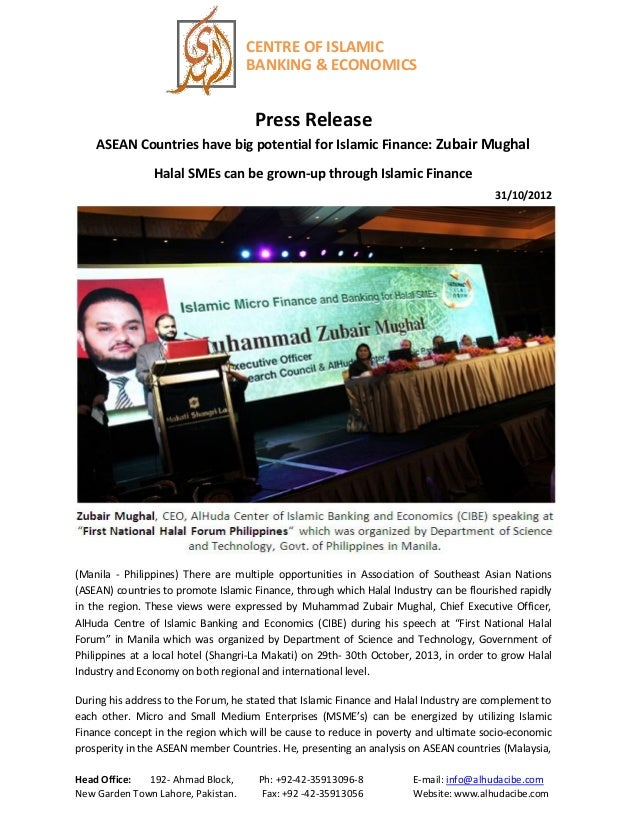 CENTRE OF ISLAMIC BANKING & ECONOMICS  Press Release ASEAN Countries have big potential for Islamic Finance: Zubair Mughal...