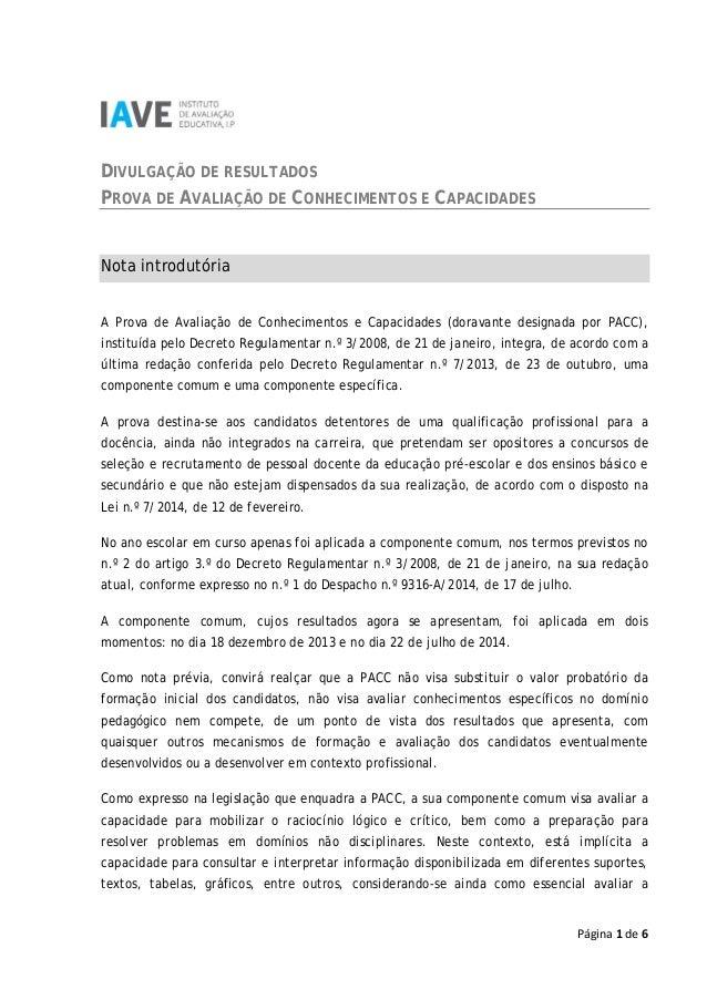 Página 1 de 6 DIVULGAÇÃO DE RESULTADOS PROVA DE AVALIAÇÃO DE CONHECIMENTOS E CAPACIDADES Nota introdutória A Prova de Aval...
