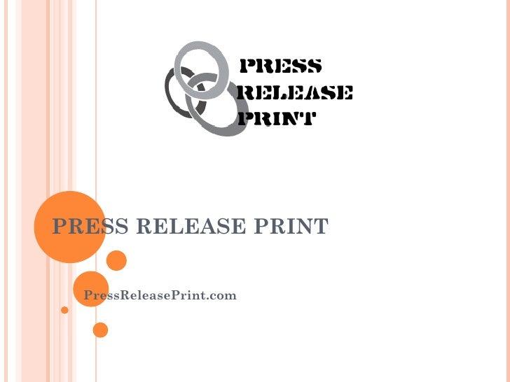 PRESS RELEASE PRINT  PressReleasePrint.com