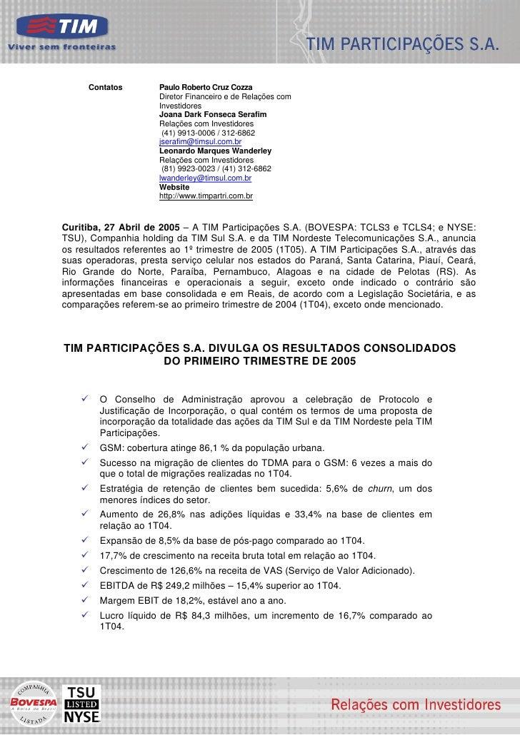 Contatos        Paulo Roberto Cruz Cozza                       Diretor Financeiro e de Relações com                       ...