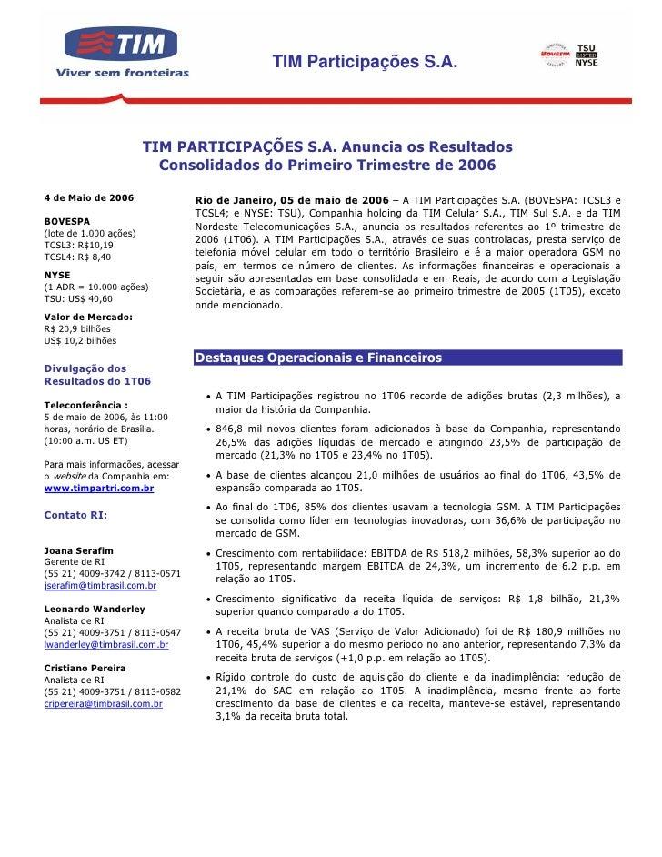 TIM Participações S.A.                            TIM PARTICIPAÇÕES S.A. Anuncia os Resultados                           C...