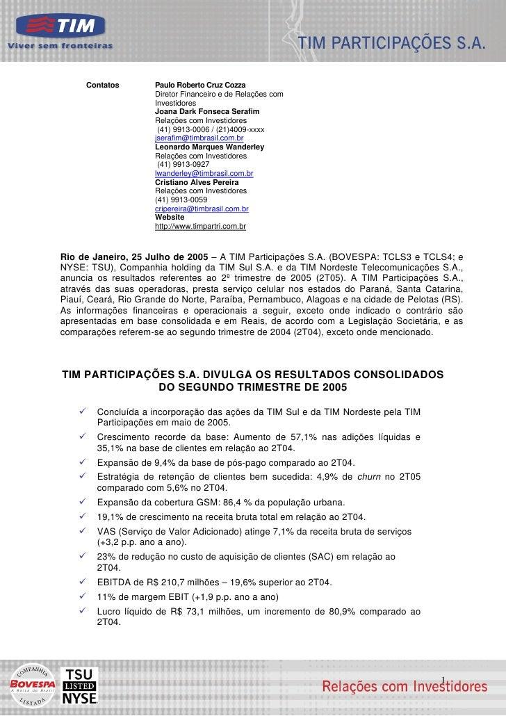 Contatos        Paulo Roberto Cruz Cozza                      Diretor Financeiro e de Relações com                      In...