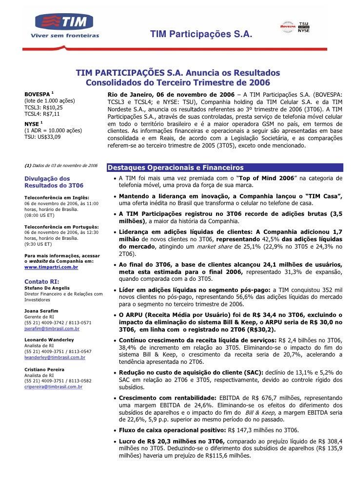 TIM Participações S.A.                           TIM PARTICIPAÇÕES S.A. Anuncia os Resultados                           Co...